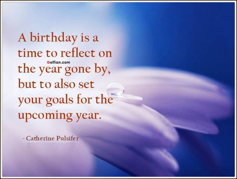 Inspirational Birthday Quotes To set Your Goals For The ...