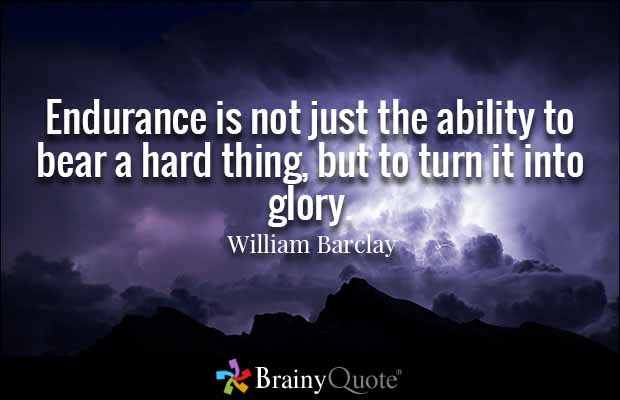 Endurance Quotes Unique Endurance Quotes Stunning 61 Beautiful Endurance Quotes And