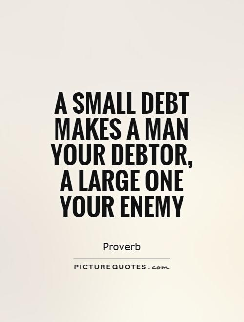 64 Popular Debt Quotes And Quotations About Debt   Parryz.com