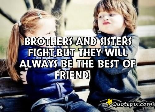 49 Great Brother Sister Quotes And Sayings That You ...