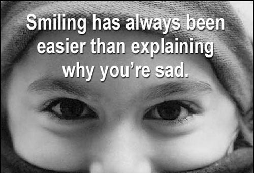Depression Love Quote About Smiling Has Always Been Easier Parryz