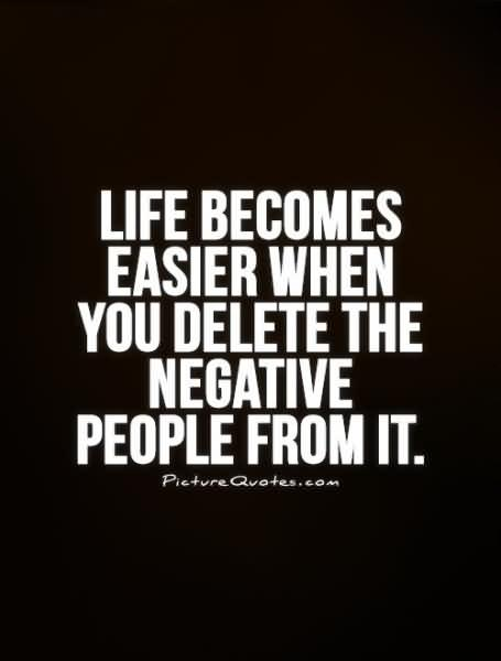 Positive Life Quote About Bad Person Delete From Life ...